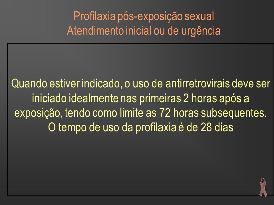 Profilaxia pós-exposição sexual Atendimento inicial ou de urgência