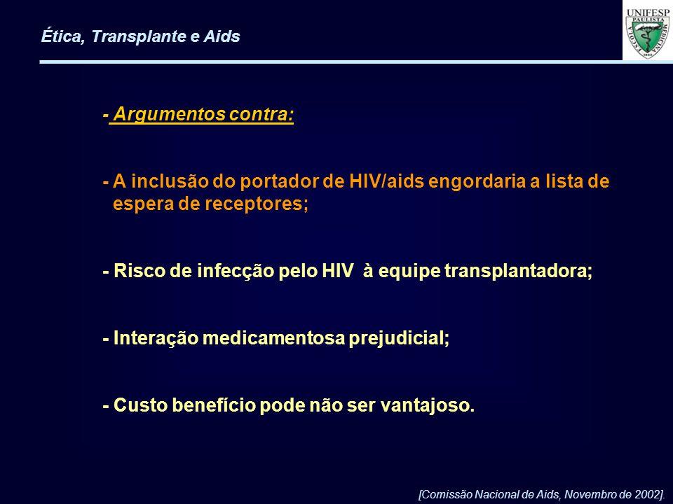 - A inclusão do portador de HIV/aids engordaria a lista de