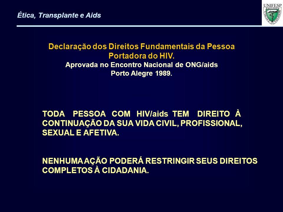 Declaração dos Direitos Fundamentais da Pessoa Portadora do HIV.