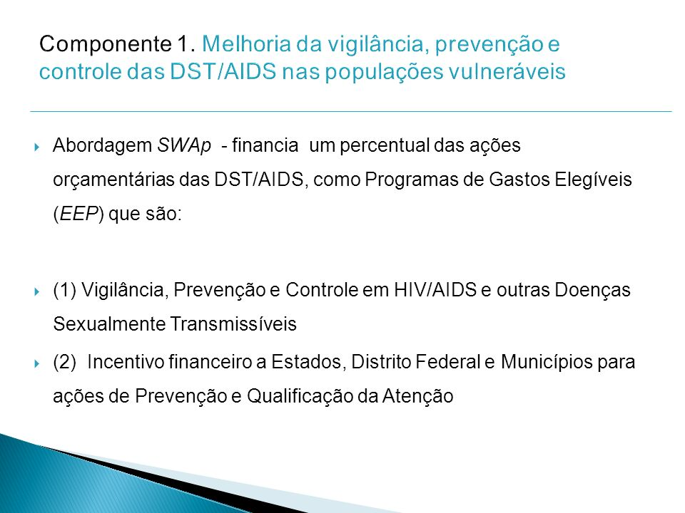 Componente 1. Melhoria da vigilância, prevenção e controle das DST/AIDS nas populações vulneráveis