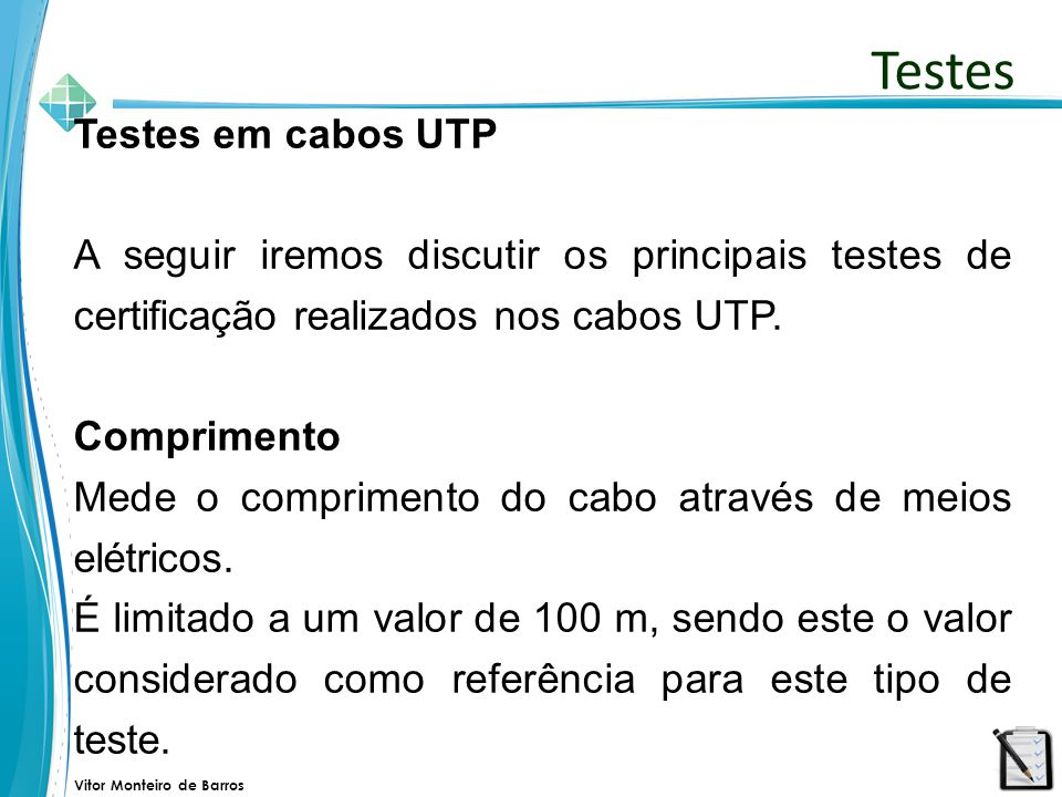 Testes Testes em cabos UTP
