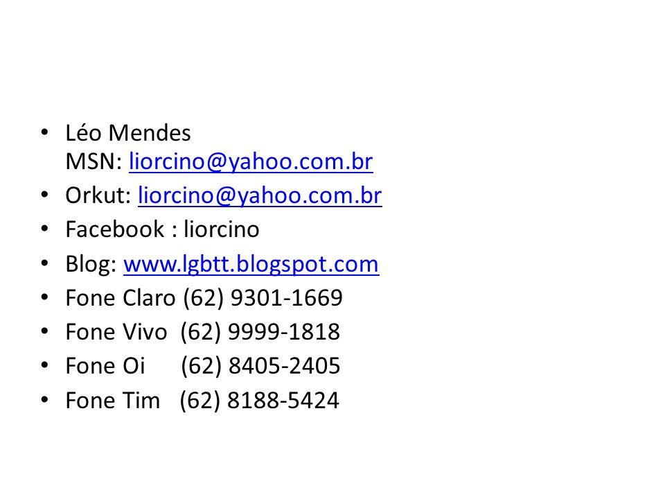 Léo Mendes MSN: liorcino@yahoo.com.br