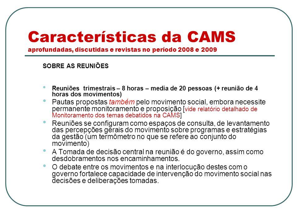 Características da CAMS aprofundadas, discutidas e revistas no período 2008 e 2009