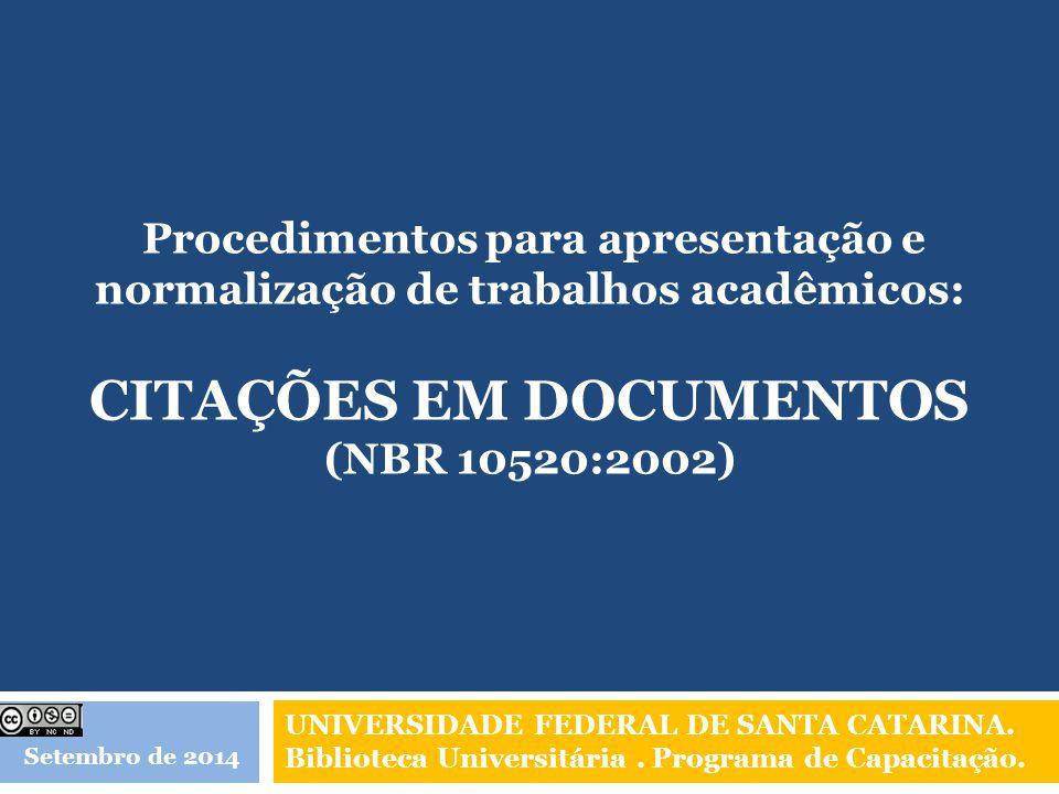 Procedimentos para apresentação e normalização de trabalhos acadêmicos: Citações em documentos (NBR 10520:2002)
