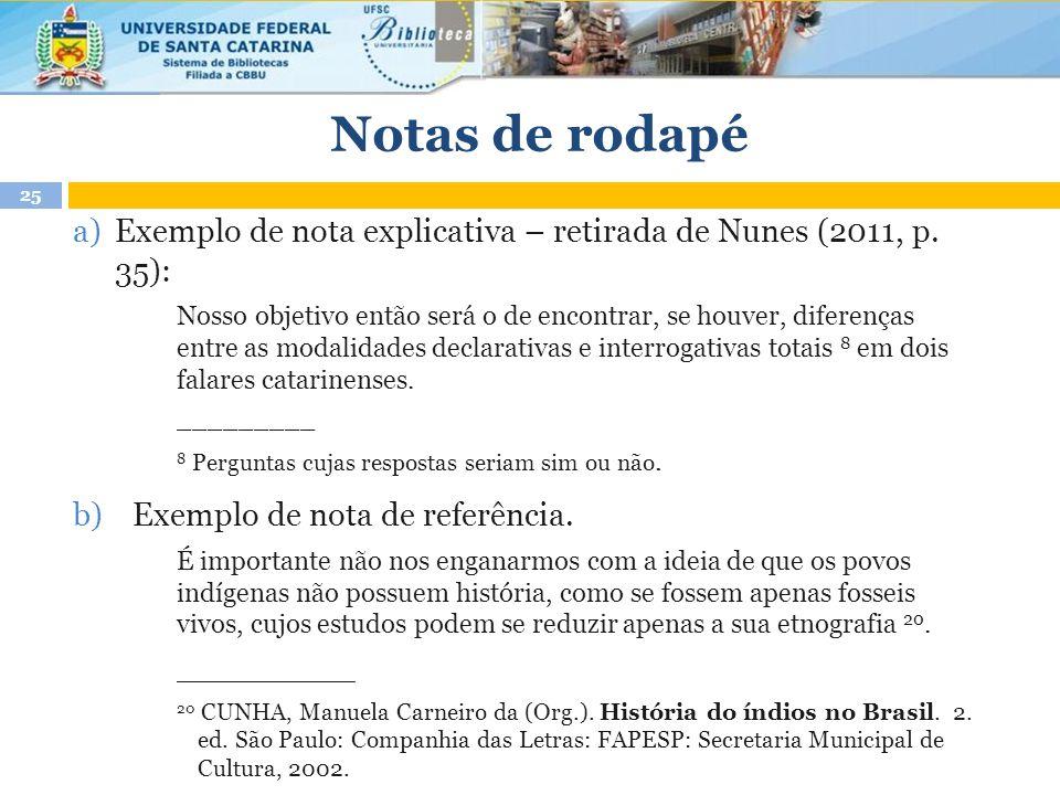 Notas de rodapé Exemplo de nota explicativa – retirada de Nunes (2011, p. 35):