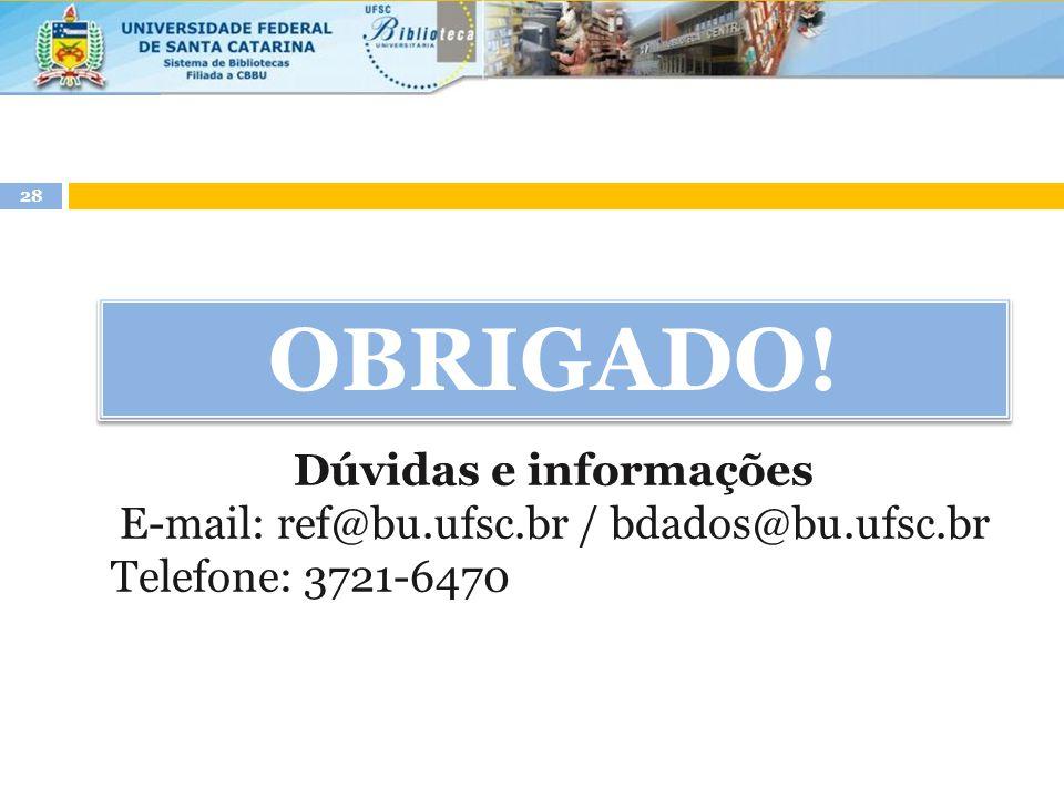 E-mail: ref@bu.ufsc.br / bdados@bu.ufsc.br