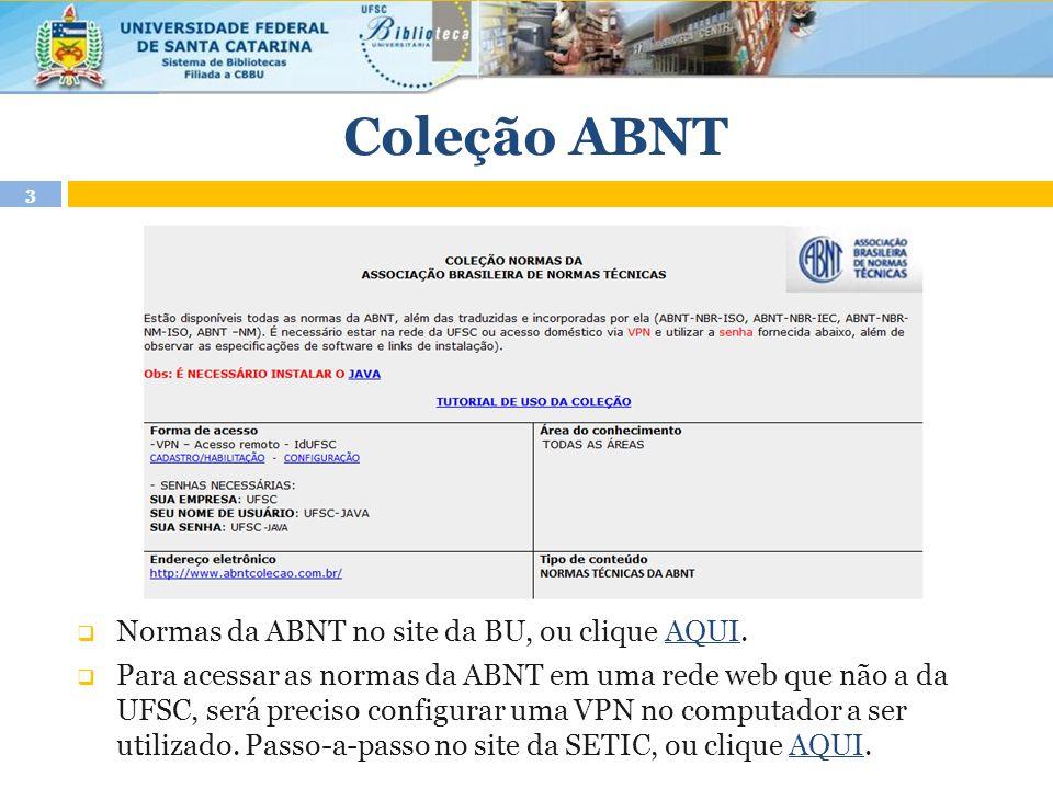 Coleção ABNT Normas da ABNT no site da BU, ou clique AQUI.
