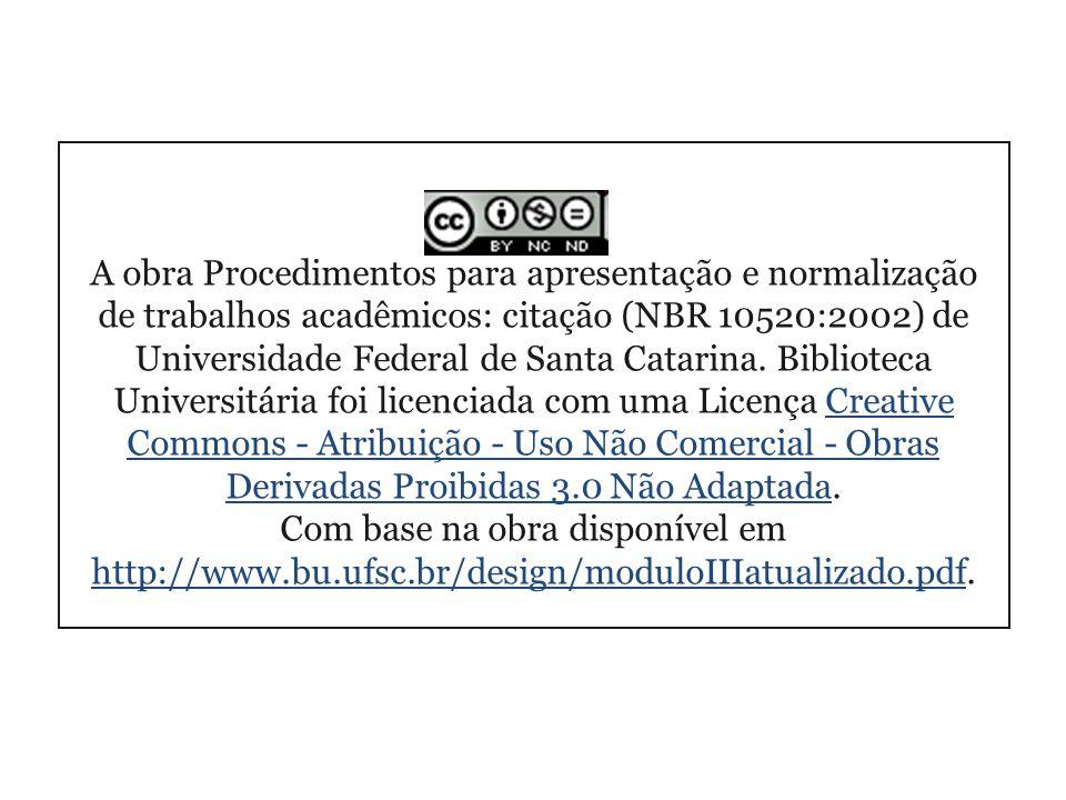 A obra Procedimentos para apresentação e normalização de trabalhos acadêmicos: citação (NBR 10520:2002) de Universidade Federal de Santa Catarina.