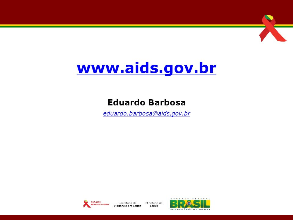 www.aids.gov.br Eduardo Barbosa eduardo.barbosa@aids.gov.br