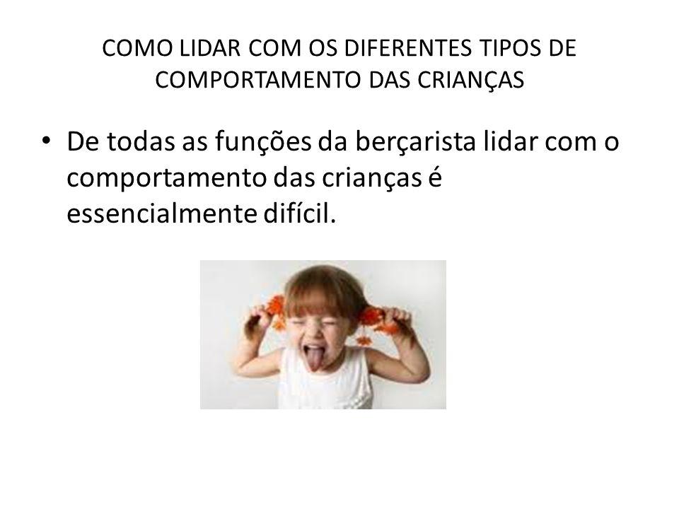 COMO LIDAR COM OS DIFERENTES TIPOS DE COMPORTAMENTO DAS CRIANÇAS