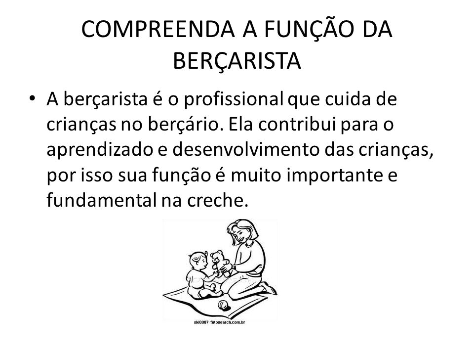 COMPREENDA A FUNÇÃO DA BERÇARISTA