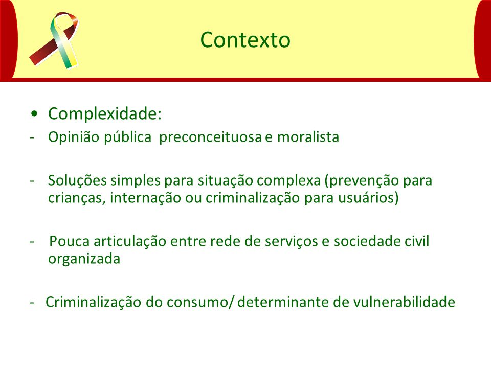 Contexto Complexidade: Opinião pública preconceituosa e moralista
