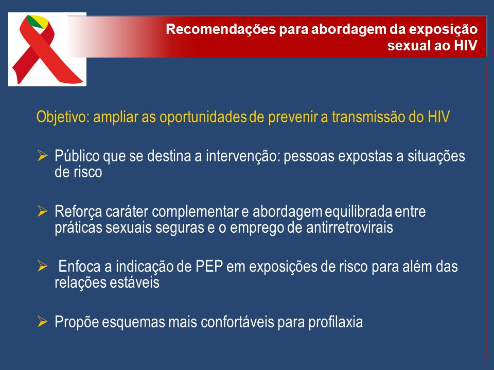 Objetivo: ampliar as oportunidades de prevenir a transmissão do HIV