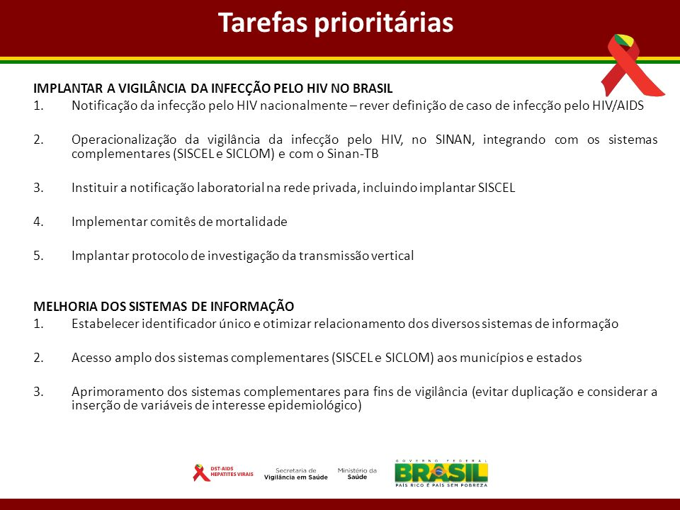 Tarefas prioritáriasIMPLANTAR A VIGILÂNCIA DA INFECÇÃO PELO HIV NO BRASIL.
