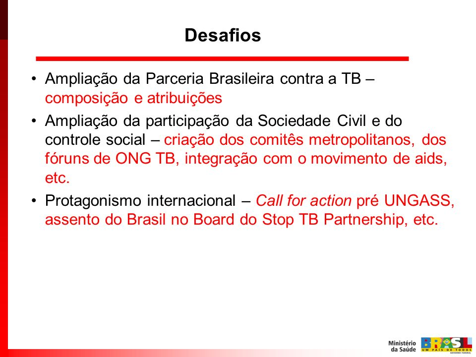 DesafiosAmpliação da Parceria Brasileira contra a TB – composição e atribuições.