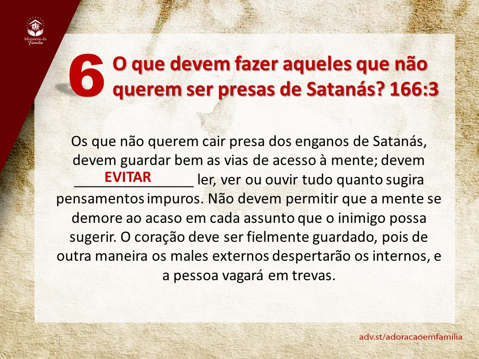 6 O que devem fazer aqueles que não querem ser presas de Satanás 166:3.