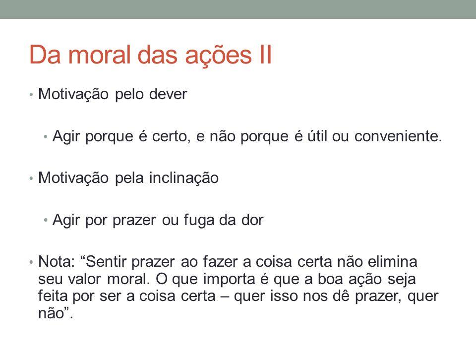 Da moral das ações II Motivação pelo dever