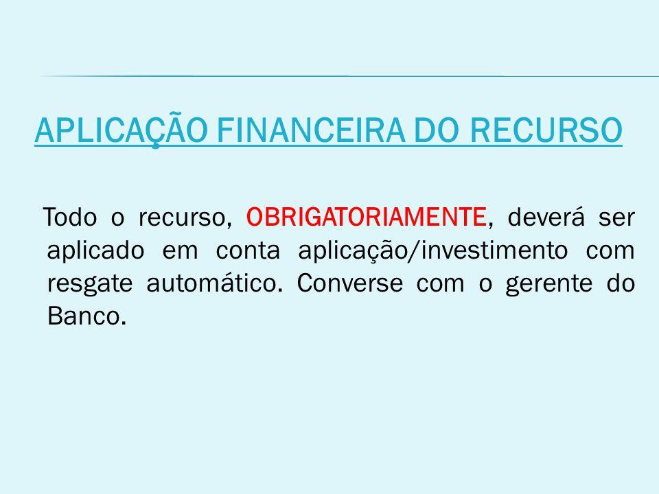 APLICAÇÃO FINANCEIRA DO RECURSO