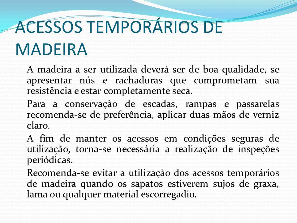 ACESSOS TEMPORÁRIOS DE MADEIRA