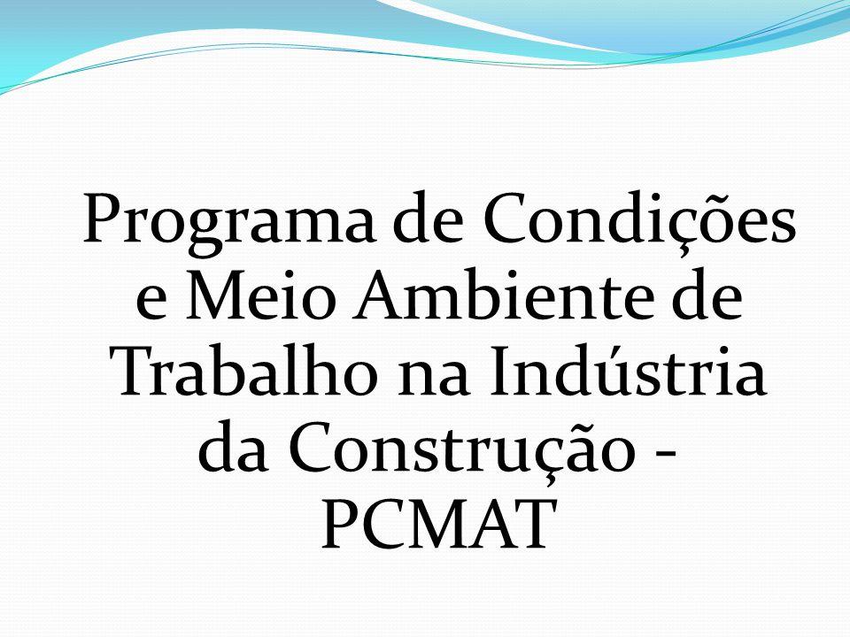 Programa de Condições e Meio Ambiente de Trabalho na Indústria da Construção - PCMAT