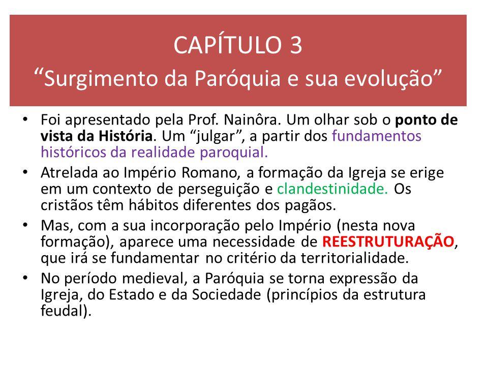 CAPÍTULO 3 Surgimento da Paróquia e sua evolução