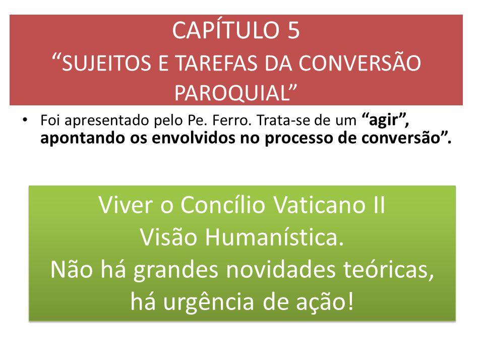 CAPÍTULO 5 SUJEITOS E TAREFAS DA CONVERSÃO PAROQUIAL