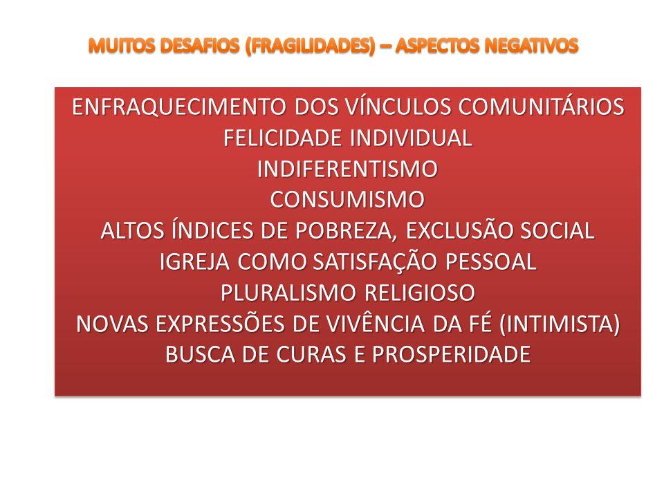 ENFRAQUECIMENTO DOS VÍNCULOS COMUNITÁRIOS FELICIDADE INDIVIDUAL