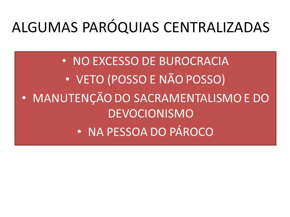 ALGUMAS PARÓQUIAS CENTRALIZADAS