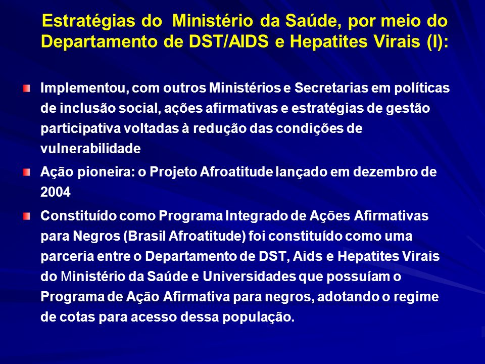 Estratégias do Ministério da Saúde, por meio do Departamento de DST/AIDS e Hepatites Virais (I):