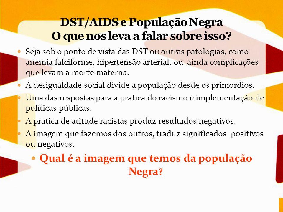 DST/AIDS e População Negra O que nos leva a falar sobre isso