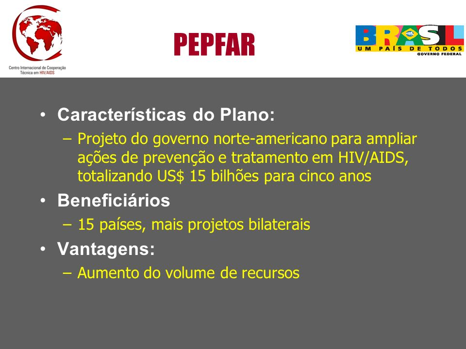 PEPFAR Características do Plano: Beneficiários Vantagens: