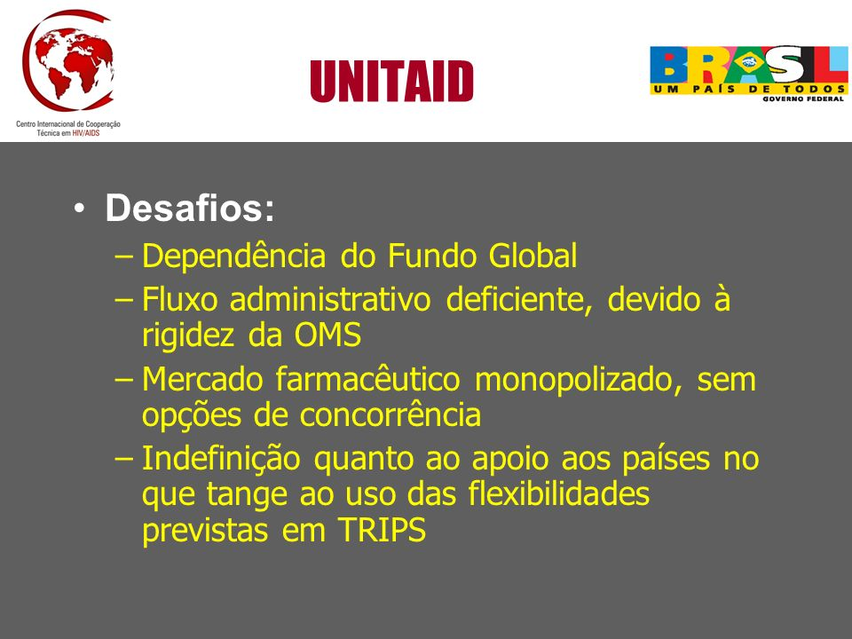 UNITAID Desafios: Dependência do Fundo Global