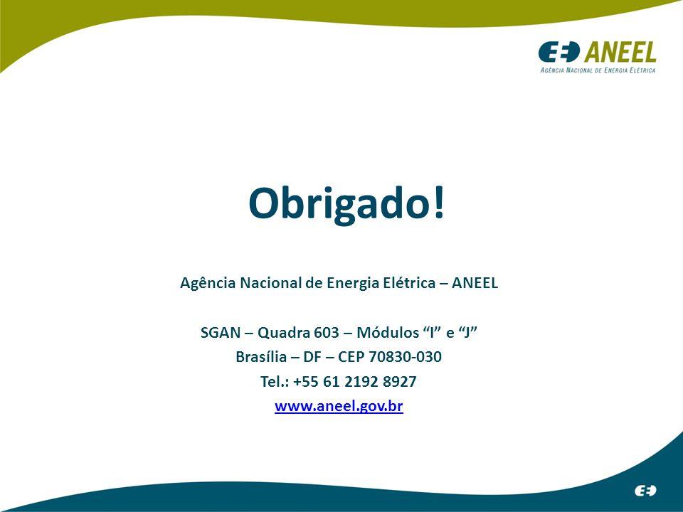 Obrigado! Agência Nacional de Energia Elétrica – ANEEL