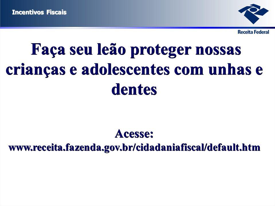 Acesse: www.receita.fazenda.gov.br/cidadaniafiscal/default.htm