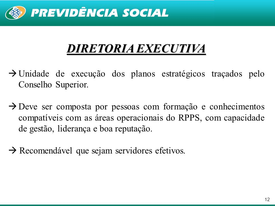 DIRETORIA EXECUTIVA Unidade de execução dos planos estratégicos traçados pelo Conselho Superior.