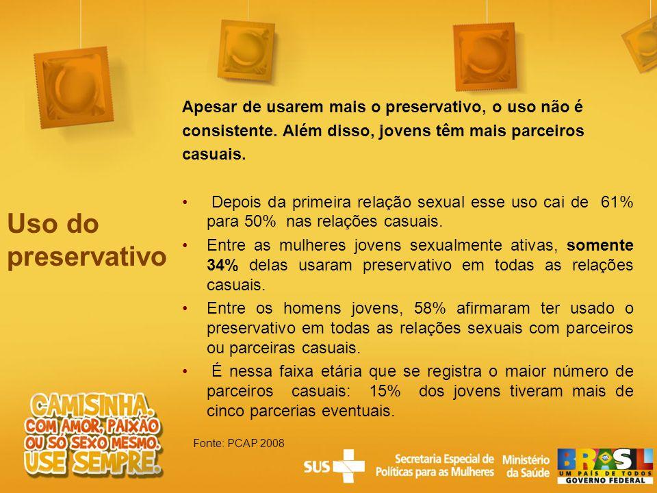 Uso do preservativo Apesar de usarem mais o preservativo, o uso não é