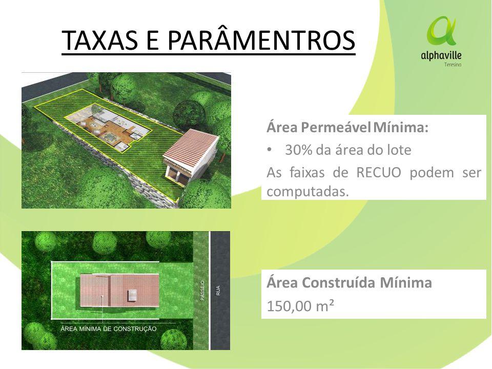TAXAS E PARÂMENTROS Área Construída Mínima 150,00 m²