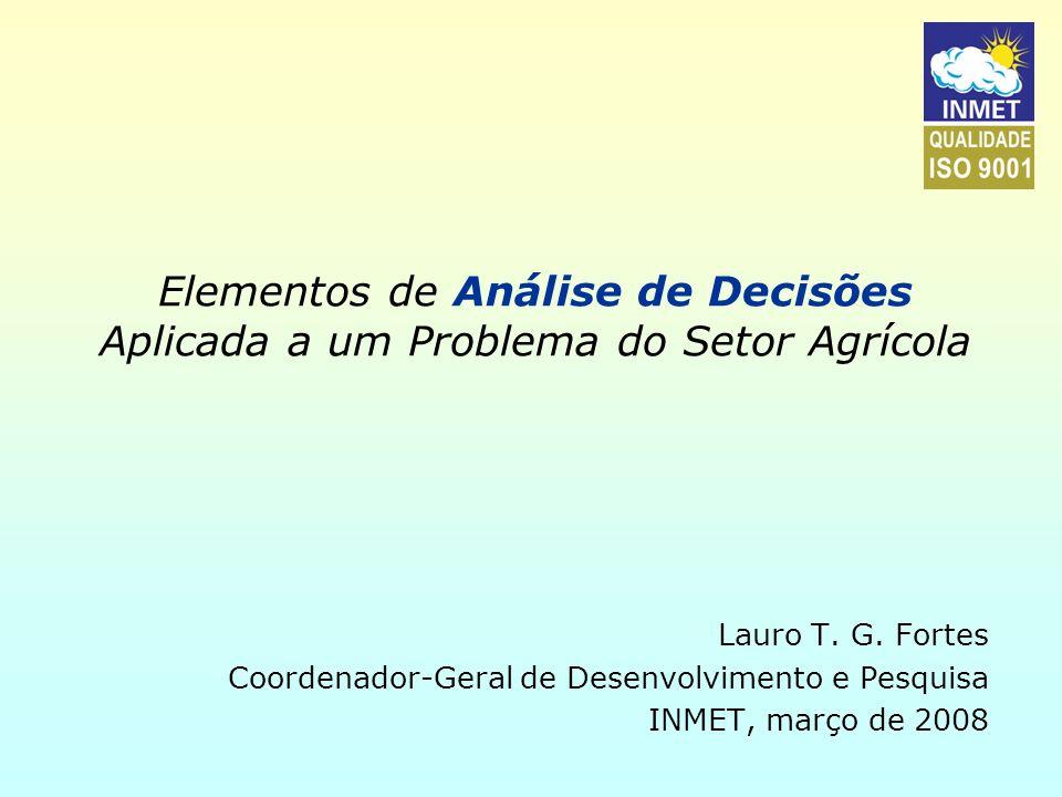 Elementos de Análise de Decisões Aplicada a um Problema do Setor Agrícola