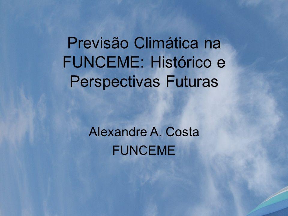 Previsão Climática na FUNCEME: Histórico e Perspectivas Futuras