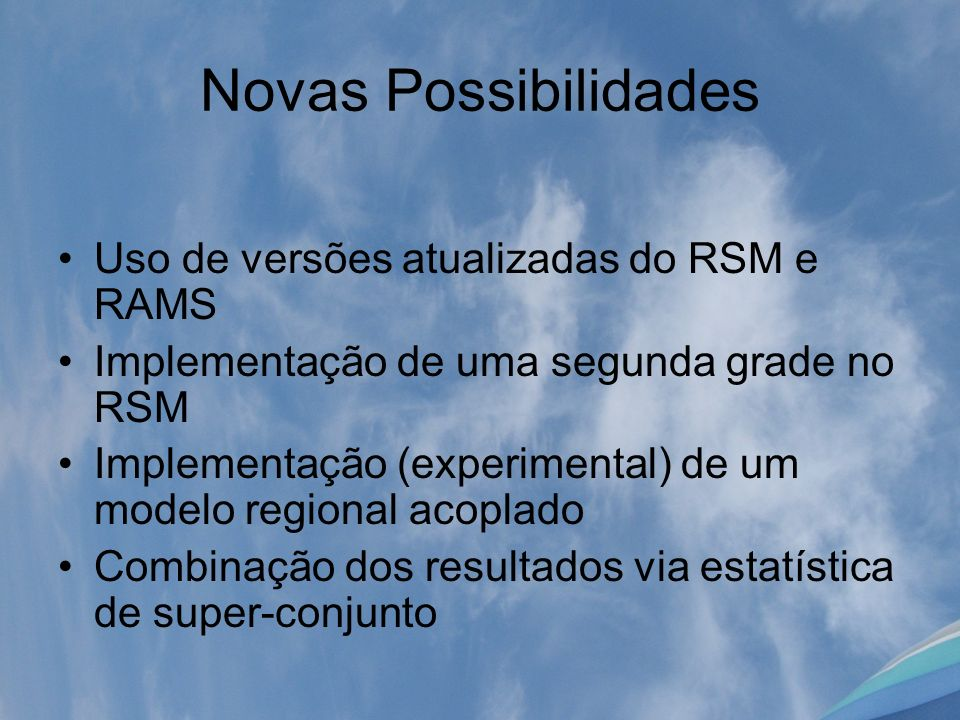 Novas Possibilidades Uso de versões atualizadas do RSM e RAMS