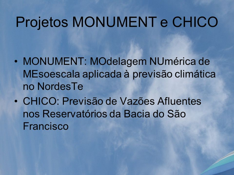 Projetos MONUMENT e CHICO