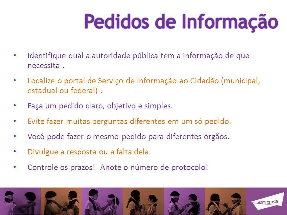 Pedidos de Informação Identifique qual a autoridade pública tem a informação de que necessita .