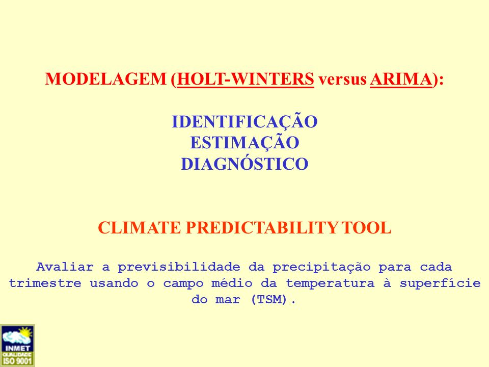 MODELAGEM (HOLT-WINTERS versus ARIMA): CLIMATE PREDICTABILITY TOOL