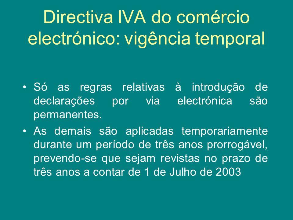 Directiva IVA do comércio electrónico: vigência temporal