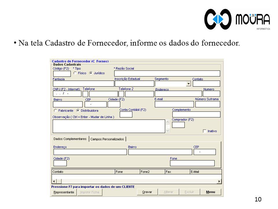 Na tela Cadastro de Fornecedor, informe os dados do fornecedor.