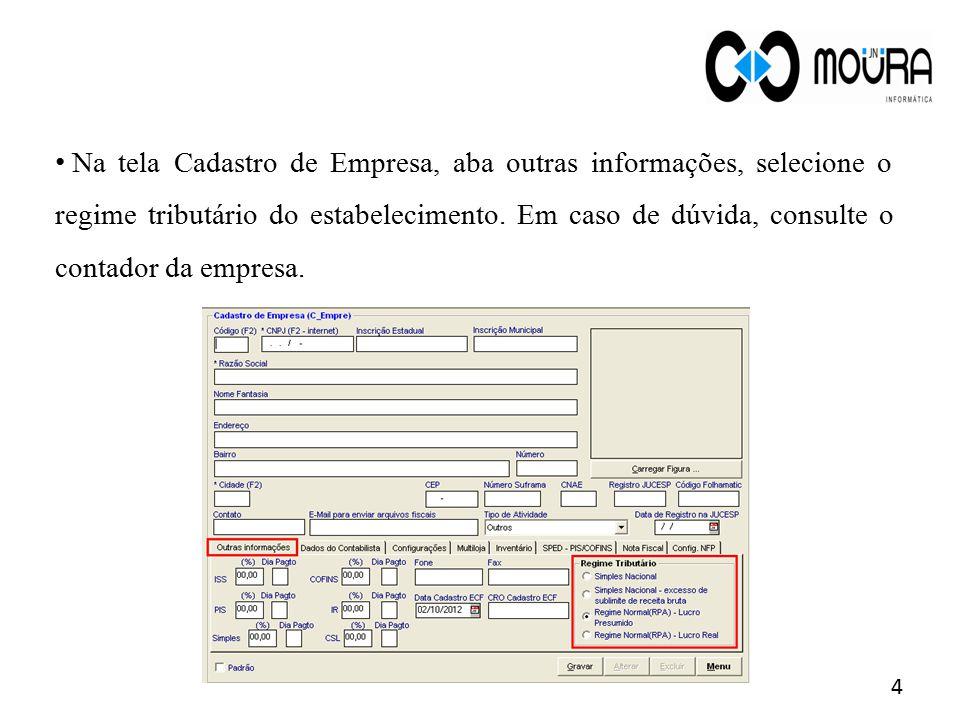 Na tela Cadastro de Empresa, aba outras informações, selecione o regime tributário do estabelecimento.