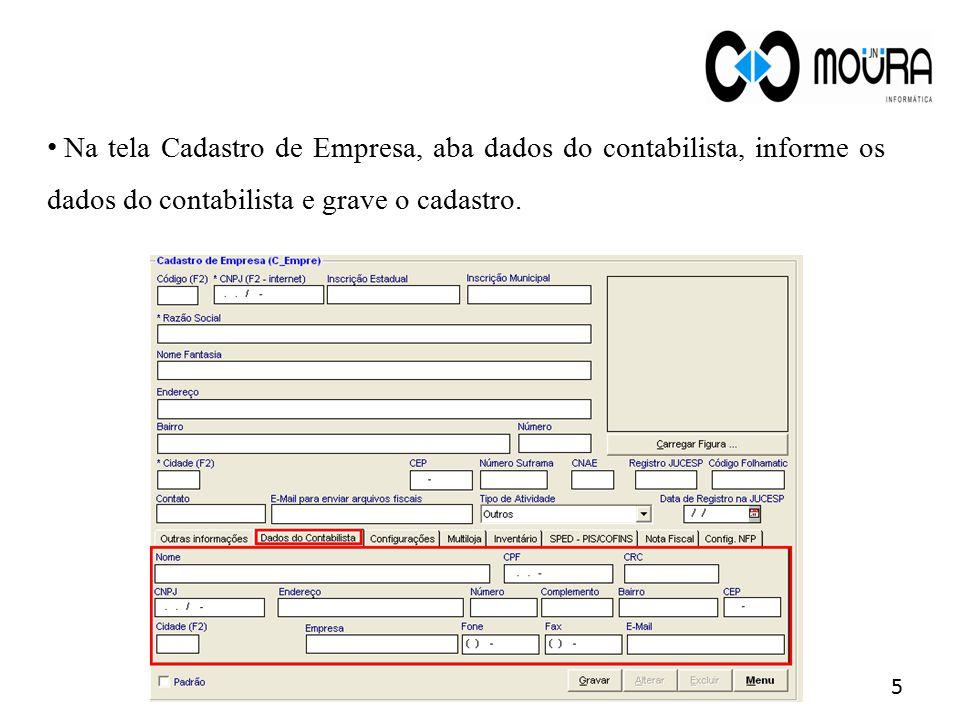 Na tela Cadastro de Empresa, aba dados do contabilista, informe os dados do contabilista e grave o cadastro.
