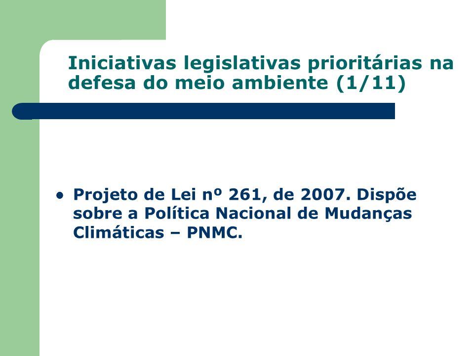 Iniciativas legislativas prioritárias na defesa do meio ambiente (1/11)