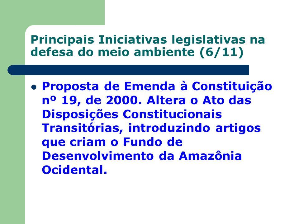 Principais Iniciativas legislativas na defesa do meio ambiente (6/11)