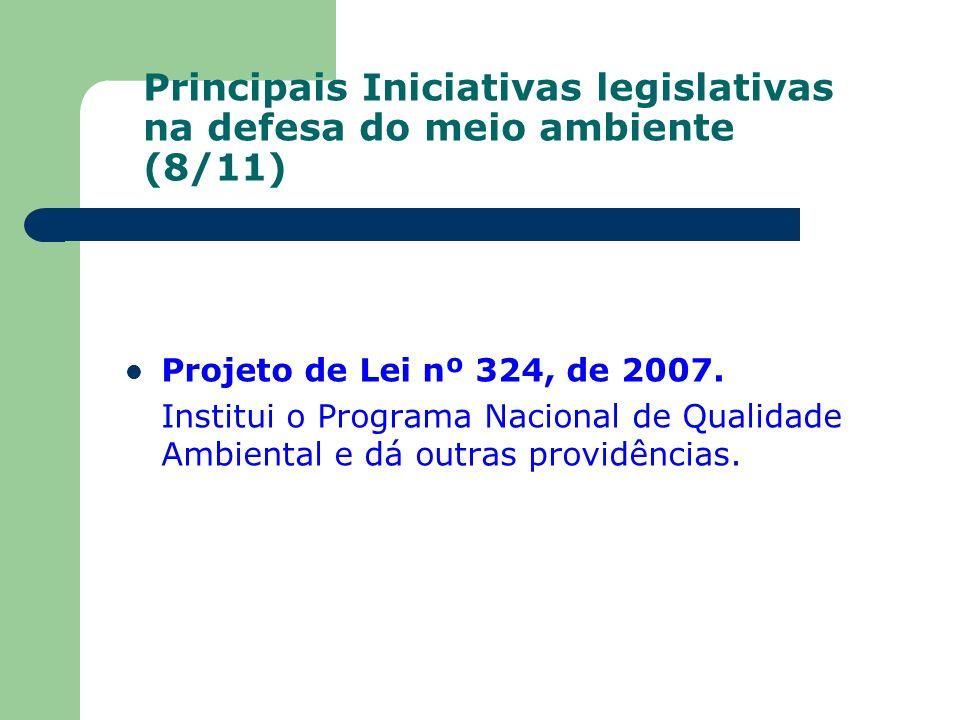 Principais Iniciativas legislativas na defesa do meio ambiente (8/11)